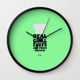 Real Grill Chefs are from Kolkata T-Shirt D16lr Wall Clock