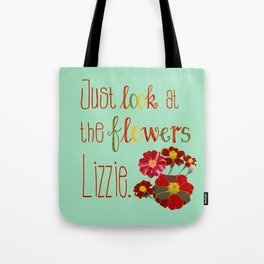 Just Look at the Flowers Lizzie, Green Tote Bag