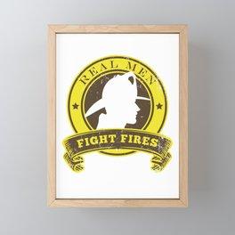 Real Men Fight Fires Firemen Fire Eater Volunteer Rescuer Framed Mini Art Print