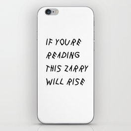 If You'Re Reading This Zarry Will Rise iPhone Skin