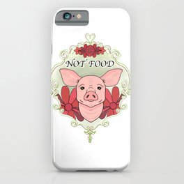 Pig = Not Food iPhone Case