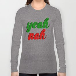 Yeah Nah Long Sleeve T-shirt