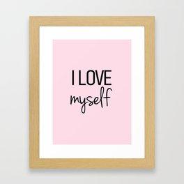 I love myself Pink Framed Art Print