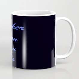Fresher Than You Ho Periwinkle Blue & Black Coffee Mug