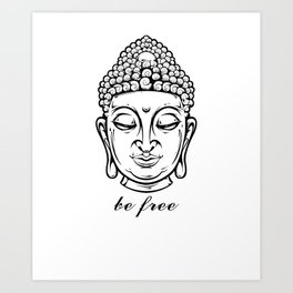 Buddha ~ Be Free Art Print