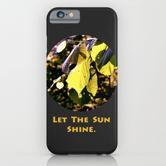 Let The Sun Shine iPhone & iPod Case