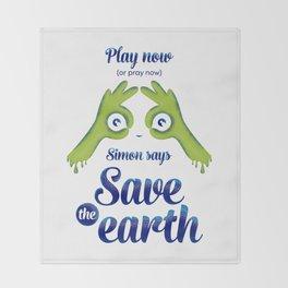 Simon says... Save the earth Throw Blanket