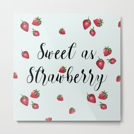 Sweet as Strawberry Metal Print