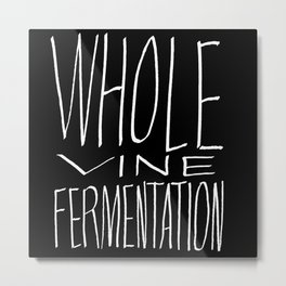 Whole Vine Fermentation Metal Print