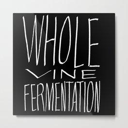 Whole Vine Fermentation Metal Print