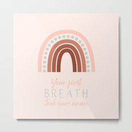 Your First Breath Terracotta Rainbow Metal Print