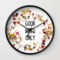 good vibes only Wall Clocks featuring Good Vibes Only by Indiepeek | Marta