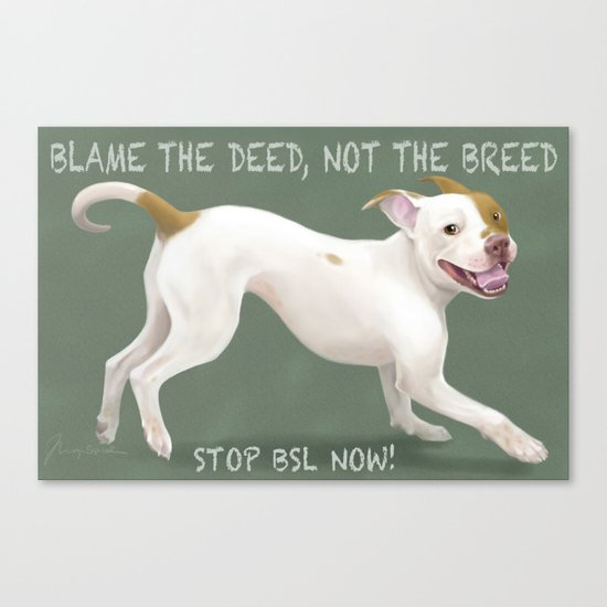 Blame the Deed, not the Breed! Canvas Print