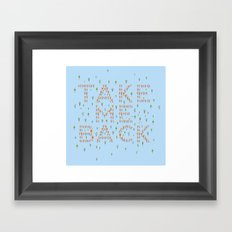 Take Me Back Framed Art Print
