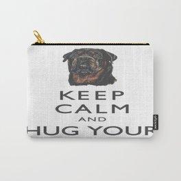 Keep Calm And Hug Your Rottweiler Carry-All Pouch