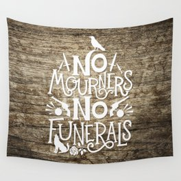 No Mourners No Funerals Wall Tapestry