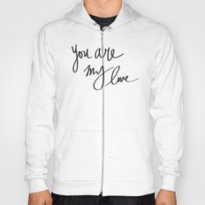 You Are My Love Hoody