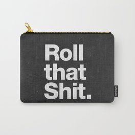 Roll that Shit - black version Carry-All Pouch