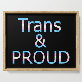 Trans and Proud (black bg) Serving Tray