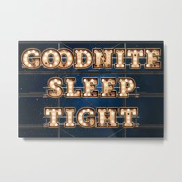Good Nite Sleep Tight -  Wall-Art for Hotel-Rooms Metal Print