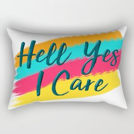 Hell Yes I Care - Proceeds Benefit United We Dream Rectangular Pillow