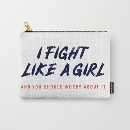 I Fight Like A Girl Carry-All Pouch