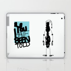You've Been Told Laptop & iPad Skin