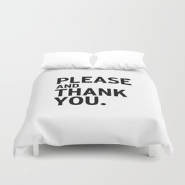Please & Thank You (Ron Swanson) Duvet Cover
