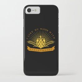 I Like My Water With Barley And Hops iPhone Case