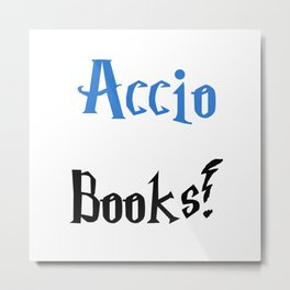 Accio books! (Blue) Metal Print