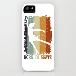 BORN TO SKATE Ice Skating Gift Figure Skater iPhone Case