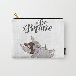 Be brave, be positive, positive quote, inspirational print Carry-All Pouch
