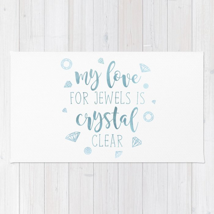 My Love For Jewels Is Crystal Clear  |  Blue Rug