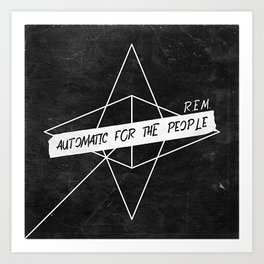 Automatic for the People Art Print