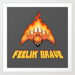 Feelin' Brave Art Print