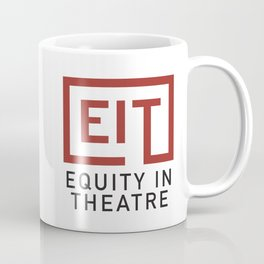 Equity in Theatre Coffee Mug