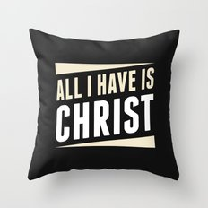 All I Have Is Christ Throw Pillow