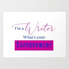 Writer Superpower Art Print