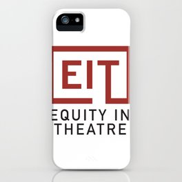 Equity in Theatre iPhone Case