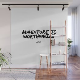 Adventure is Worthwhile Aesop Quote Hand Letter Type Word Black & White Wall Mural