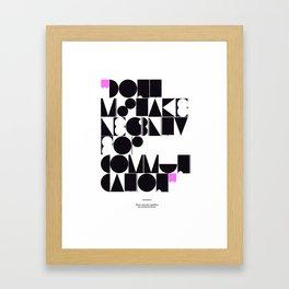 Don't mistake legibility for communication Framed Art Print