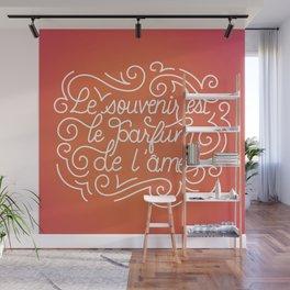 Le souvenir est le parfum de l'âme Wall Mural