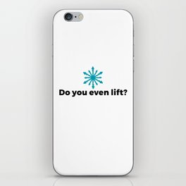 Do you even lift? iPhone Skin