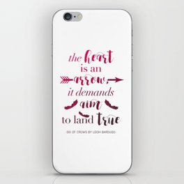 The Heart Is An Arrow - Six of Crows Leigh Bardugo (A) iPhone Skin