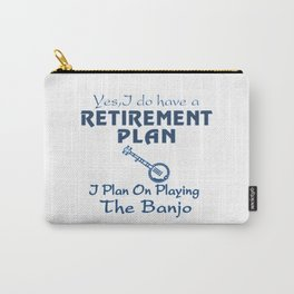 I Plan On Playing The Banjo! Carry-All Pouch