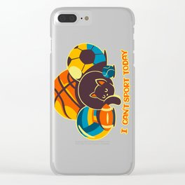 I Can't Sports Today Clear iPhone Case