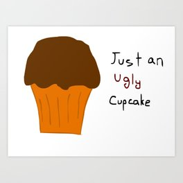 Nothing but a Cup Cake Art Print