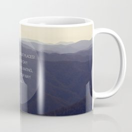 You're off to great places ... Coffee Mug