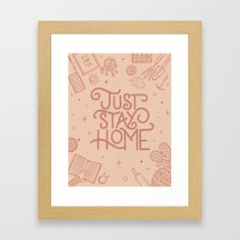 Just Stay Home Framed Art Print