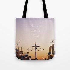Dream it.Wish it. Do it Tote Bag